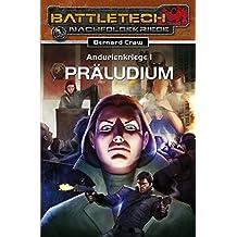 BattleTech 20: Andurienkriege 1: Präludium