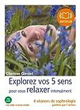 Telecharger Livres Explorez vos cinq sens pour vous relaxer intensement Livre audio 1 CD audio Livret 12 pages (PDF,EPUB,MOBI) gratuits en Francaise