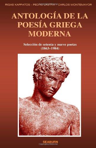 Antologia De La Poesia Griega Moderna: Seleccion de setenta y nueve poetas (1863-1984) por Rigas Kappatos