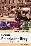 Berlin Prenzlauer Berg: Alltag und Geschichte 1920-1970