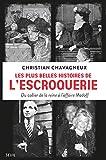 Les plus belles histoires de l'escroquerie - Du collier de la reine à l'affaire Madoff...
