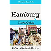 Hamburg Travel Guide: The Top 10 Highlights in Hamburg (Globetrotter Guide Books) (English Edition)
