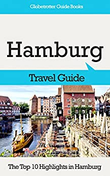 hamburg travel guide the top 10 highlights in hamburg globetrotter guide books english. Black Bedroom Furniture Sets. Home Design Ideas