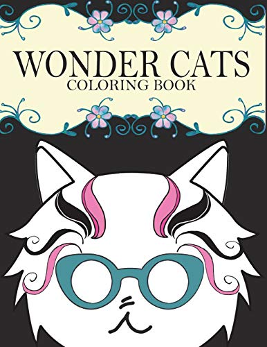 Wonder Cats Coloring Book: Creative Art Cats Adult Coloring Book For Relaxing