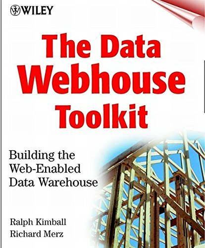 The Data Webhouse Toolkit: Building the Web-Enabled Data Warehouse by Ralph Kimball (2000-02-03) par Ralph Kimball;Richard Merz