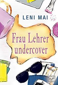 Frau Lehrer undercover