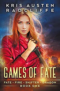 Games of Fate (Fate Fire Shifter Dragon Book 1) by [Radcliffe, Kris Austen]