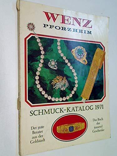 Wenz Schmuck - Katalog 1971 Der gute Berater aus der Goldstadt, (Versandhaus Friedrich Wenz Pforzheim )