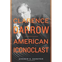 Clarence Darrow: American Iconoclast