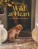 Wild at Heart: For the Love of Pets and Beautiful Homes
