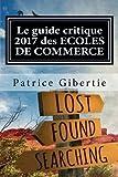 Telecharger Livres Le guide critique 2017 des ECOLES DE COMMERCE Reseaux insertion professionnelle salaires (PDF,EPUB,MOBI) gratuits en Francaise