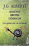 Algunos Brotes Cósmicos: Una novela de las Exferams