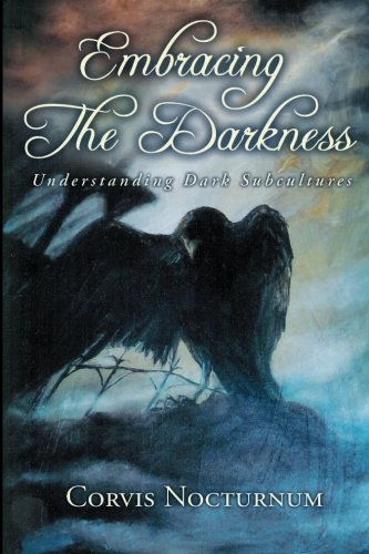 embracing-the-darkness-understanding-dark-subcultures-volume-1
