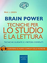 Brain Power. Tecniche per lo studio e la lettura: Tecniche guidate e 2 metodi completi
