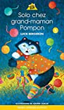 Solo 05: Solo chez Grand-maman Pompon (French Edition)