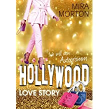 Ich will kein Autogramm!: Liebesroman. Band 1 (Hollywood Love Story Serie)