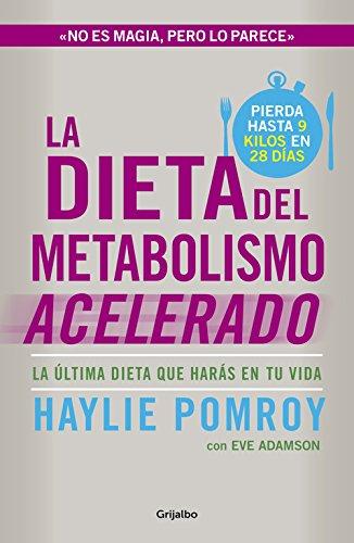 La dieta del metabolismo acelerado (AUTOAYUDA SUPERACION) por Haylie Pomroy