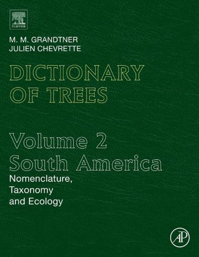 Dictionary of Trees, Volume 2: South America: Nomenclature, Taxonomy and Ecology (Elsevier's Dictionary of Trees) (English Edition) por M. M. Grandtner