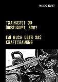 Trainierst du überhaupt, Bro?: Ein Buch über das Krafttraining