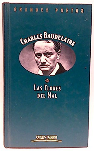 Las Flores Del Mal/Flowers of Evil (Clsicos Universales) por Charles Baudelaire