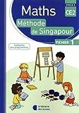 Mathématiques CE2 Méthode de Singapour, fichier de l'élève 1 Edition 2018...
