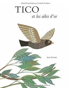 """Afficher """"Tico et les ailes d'or"""""""