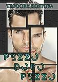 Pezzo dopo pezzo (West End Vol. 3) (Italian Edition)