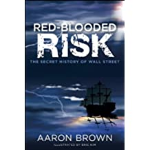 Red-Blooded Risk: The Secret History of Wall Street (English Edition)