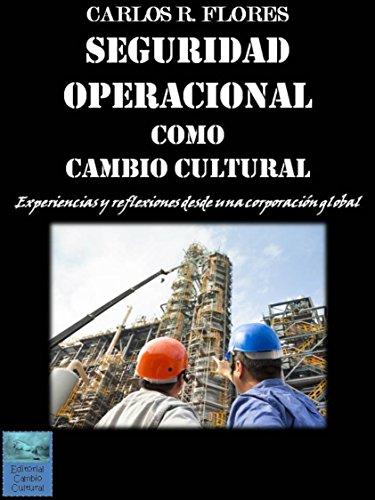 Seguridad Operacional como Cambio Cultural: Experiencias y Reflexiones desde una corporación global