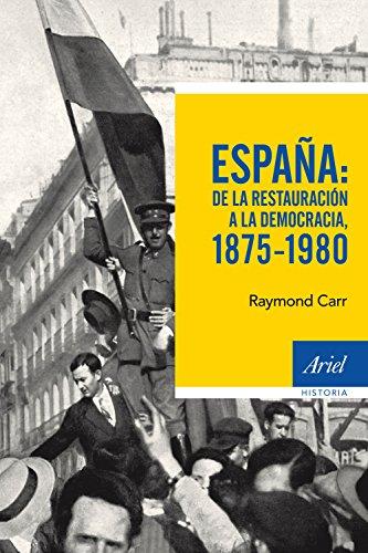 España: de la Restauración a la democracia, 1875-1980 (Spanish Edition)