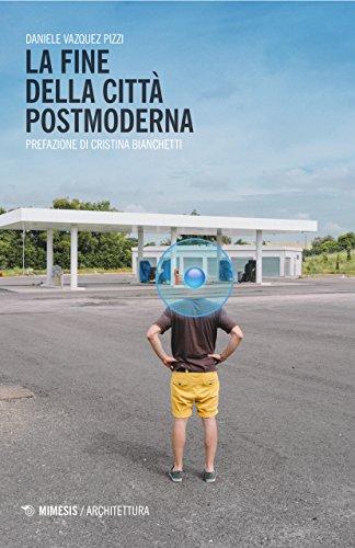 La fine della città postmoderna