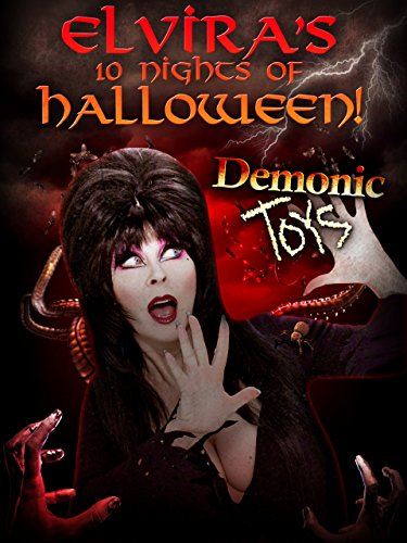 Elvira's 10 Nights of Halloween: Demonic Toys REBAKED!