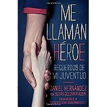 Me Llaman Heroe: Recuerdos de Mi Juventud