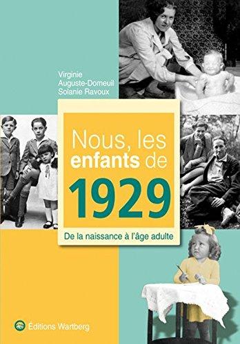 Nous, les enfants de 1929 : De la naissance à l'âge adulte