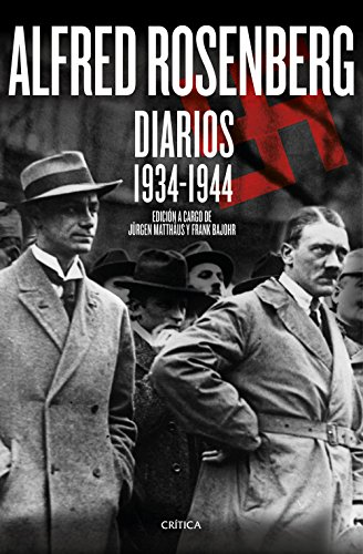 Alfred Rosenberg. Diarios 1934 - 1944 por Jürgen Matthäus