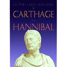 La Véritable Histoire de Carthage et d'Hannibal