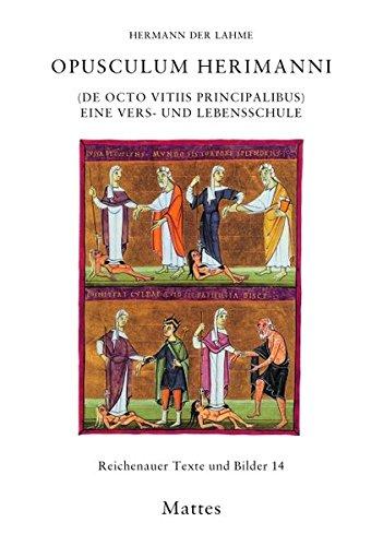 Opusculum Herimanni (De octo vitiis principalibus): Eine Vers- und Lebensschule (Reichenauer Texte und Bilder)