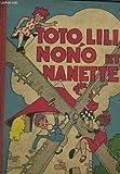 Toto, lili, nono et nanette. double album: aventures de toto & lili. le petit toutou, une lecon de dessin... / les aventures de nono et nanette: la chute, les autruces endormies, la brouette