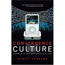 Convergence Culture: Where Old and New Media Collide by Jenkins, Henry (2008) Paperback