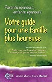 Parents épanouis, enfants épanouis : Votre guide pour une famille plus heureuse
