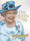 The Queen at 90: A Royal Birthday Souvenir