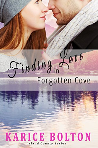 Finding Love in Forgotten Cove (Island County Series Book 1) (English Edition) von [Bolton, Karice]