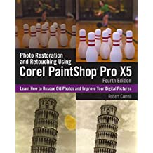 [(Photo Restoration and Retouching Using Corel Paintshop Pro X5)] [By (author) Robert Correll] published on (February, 2013)