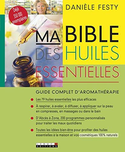 Ma Bible des huiles essentielles par Danièle Festy