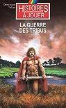La guerre des tribus par Tellier