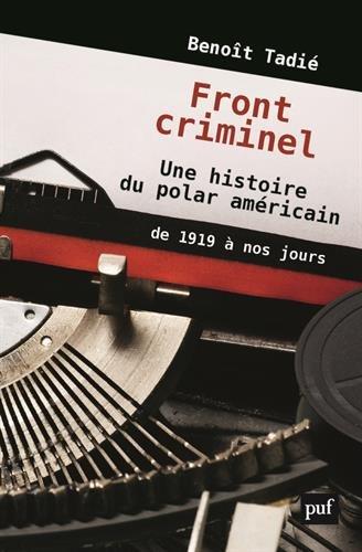 Front criminel. Une histoire du polar amricain de 1919  nos jours