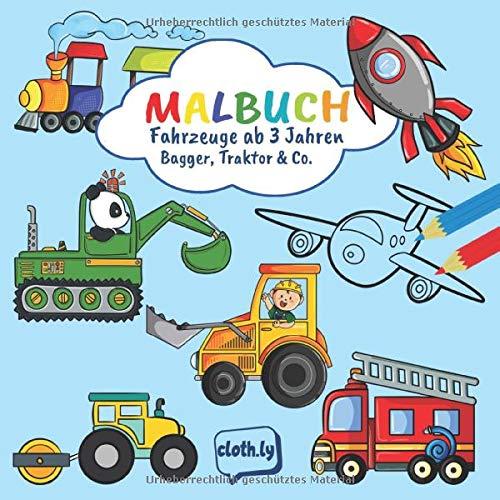 Malbuch Fahrzeuge ab 3 Jahren Bagger, Traktor & Co.: Malbuch für Jungen mit Fahrzeugen zum Ausmalen | Ausmalbilder von Bagger, Trecker, Auto, Feuerwehr, Baustelle und mehr | Malheft ab 3 - 4 Jahren