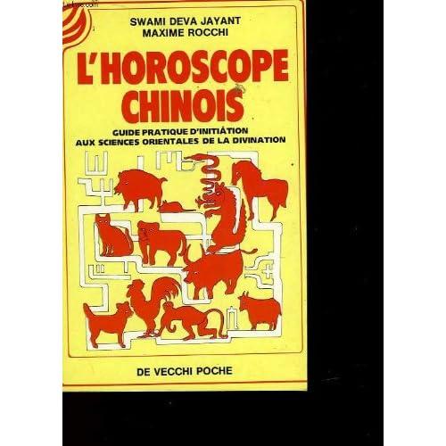 L' Horoscope chinois : Guide pratique d'initiation aux sciences orientales de la divination