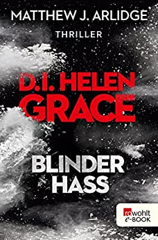 D.I. Helen Grace: Blinder Hass (Ein Fall für Helen Grace 7)