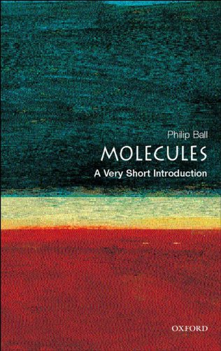 Molecules: A Very Short Introduction (Very Short Introductions) (English Edition) por Philip Ball